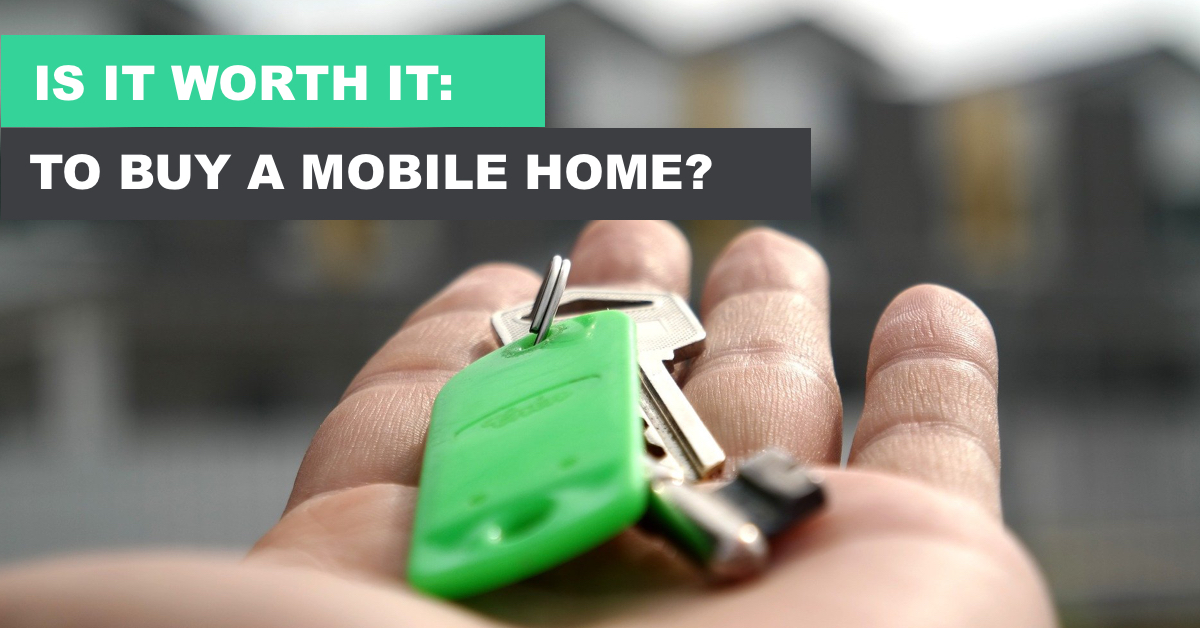 Is it worth to buy a mobile home?